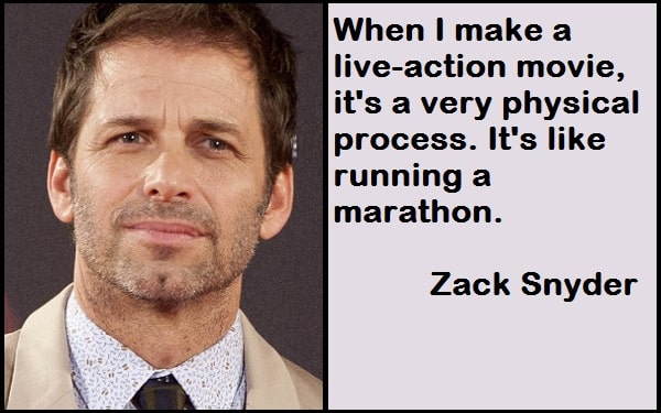 Inspirational Zack Snyder Quotes