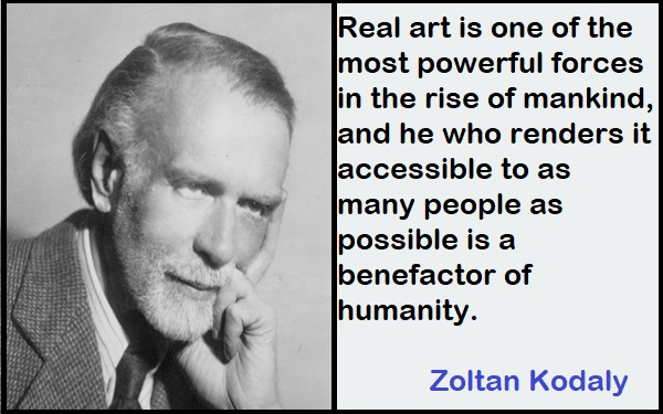 Inspirational Zoltan Kodaly Quotes