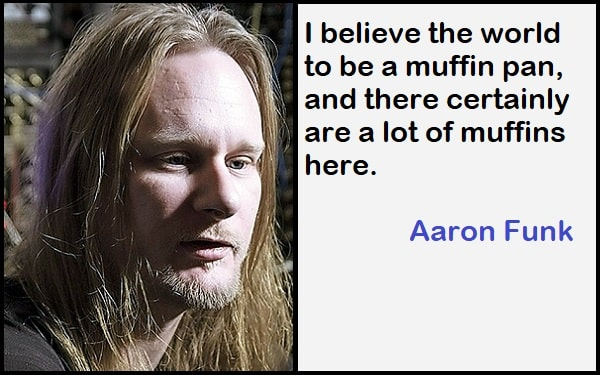 Inspirational Aaron Funk Quotes