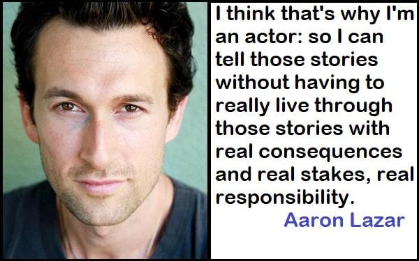 Inspirational Aaron Lazar Quotes