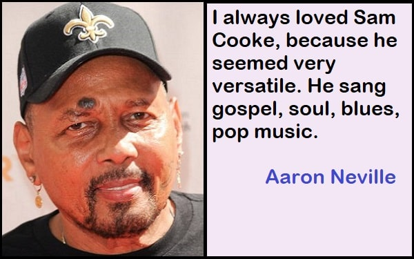 Inspirational Aaron Neville Quotes