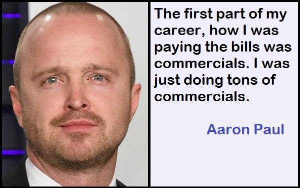 Inspirational Aaron Paul Quotes