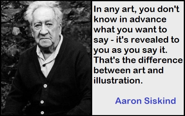 Inspirational Aaron Siskind Quotes