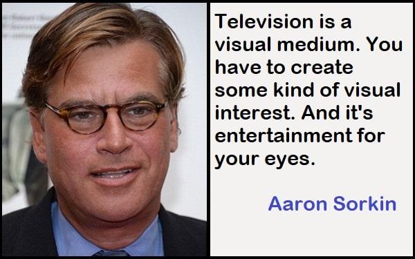 Inspirational Aaron Sorkin Quotes