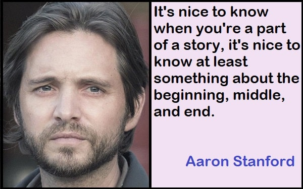 Inspirational Aaron Stanford Quotes