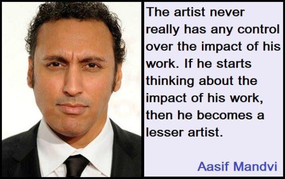 Inspirational Aasif Mandvi Quotes