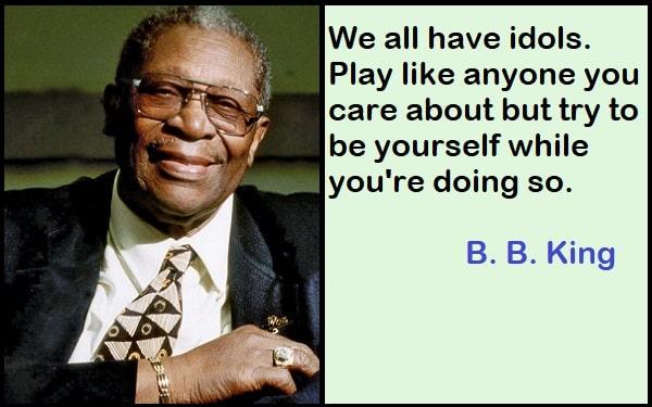 Inspirational B. B. King Quotes