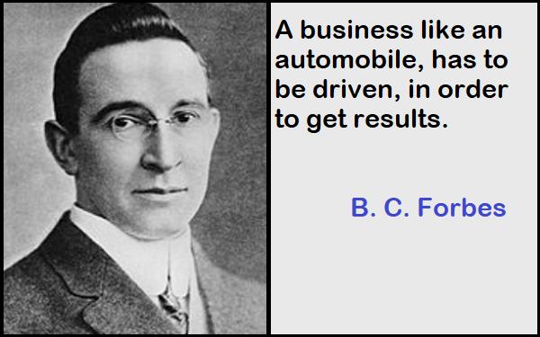 Inspirational B. C. Forbes Quotes