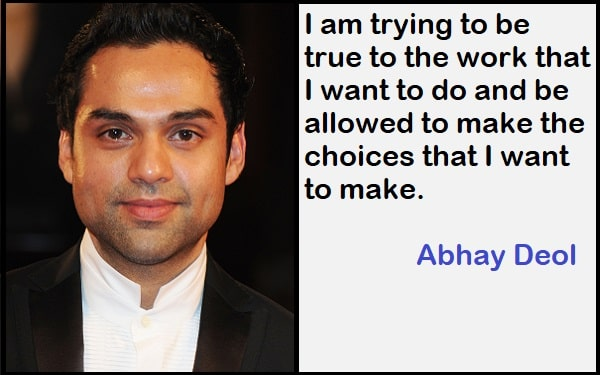 Inspirational Abhay Deol Quotes
