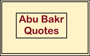 Motivational Abu Bakr Quotes And Sayings