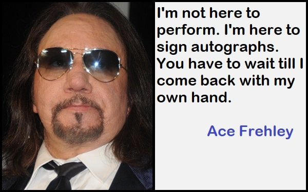 Inspirational Ace Frehley Quotes