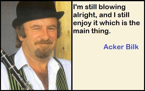 Inspirational Acker Bilk Quotes