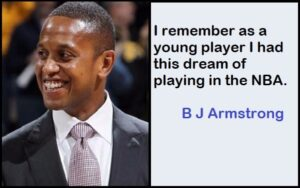 Inspirational B J Armstrong Quotes