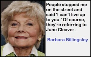 Barbara Billingsley Quotes 1-min