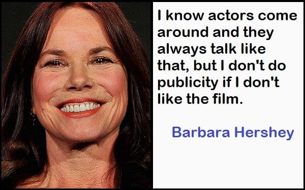 Inspirational Barbara Hershey Quotes